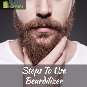 Steps To Use Beardilizer Products