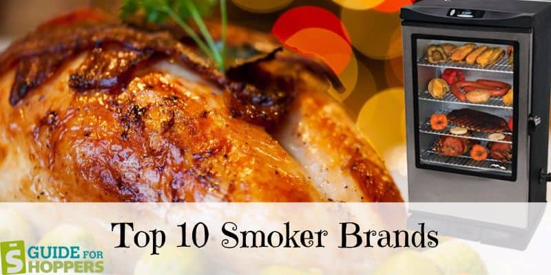 Top selling 10 Best Smoker Brands - Guide For Shoppers