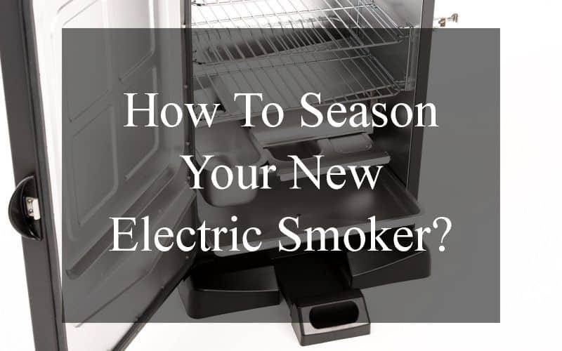 How to season a new smoker?
